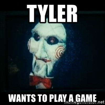 SAW - I wanna play a game - tyler wants to play a game