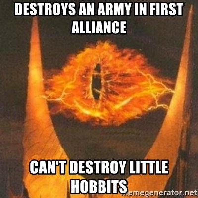 Eye of Sauron - Destroys an army in first alliance Can't destroy little Hobbits