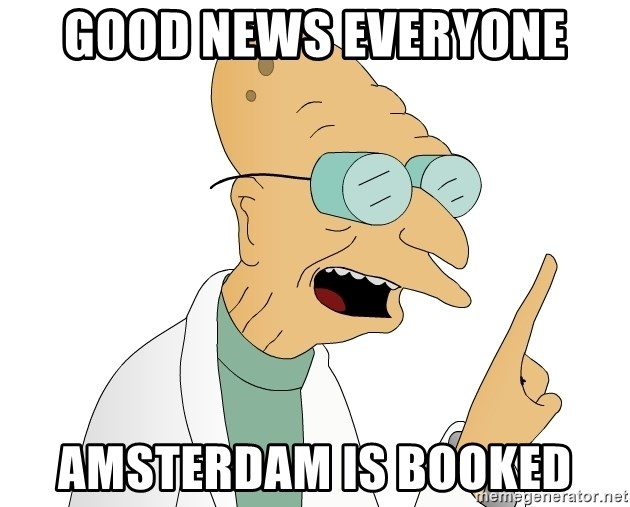 Good News Everyone - Good news everyone Amsterdam is booked