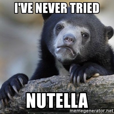 Confession Bear - i've never tried nutella