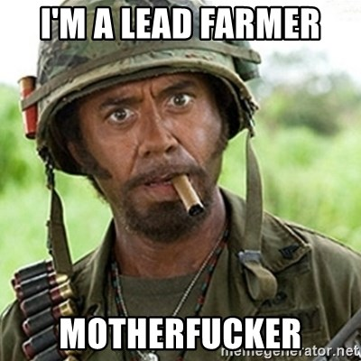 Tropic Thunder Downey - I'm a lead farmer motherfucker