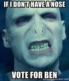 Angry Voldemort - If i don't have a nose vote for ben