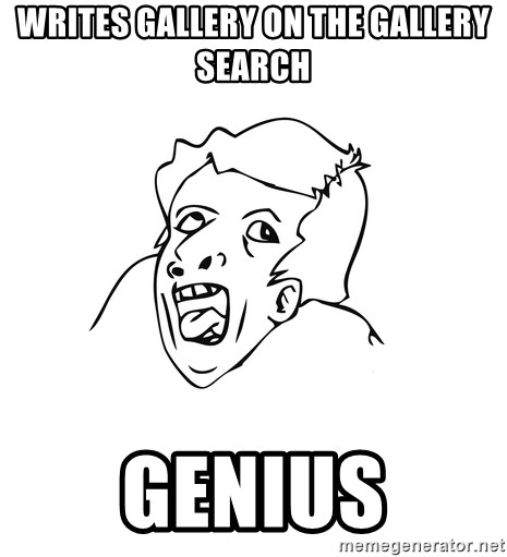 genius rage meme - writes gallery on the gallery search genius