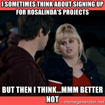 Doubtful Fat Amy  - I sometimes think about signing up for rosalinda's projects but then I think...mmm better not