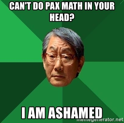 High Expectations Asian Father - can't do pax math in your head? i am ashamed