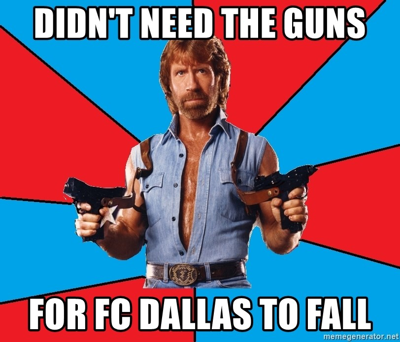 Chuck Norris  - Didn't need the guns for fc dallas to fall