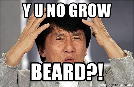 Jackie Chan - Y u no grow  beard?!