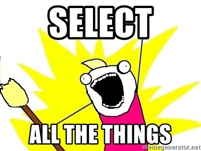 X ALL THE THINGS - SELECT All the things