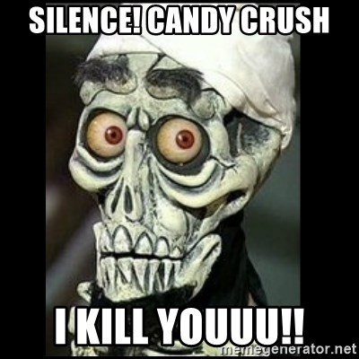 Achmed the dead terrorist - silence! candy crush i kill youuu!!