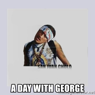 san juan cholo -  a day with george