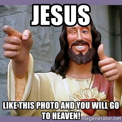buddy jesus - JESUS LIKE THIS PHOTO AND YOU WILL GO TO HEAVEN!
