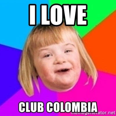 I can count to potato - I LOVE CLUB COLOMBIA
