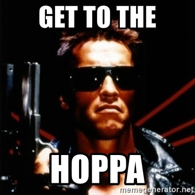 Arnold Schwarzenegger i will be back - Get to the Hoppa