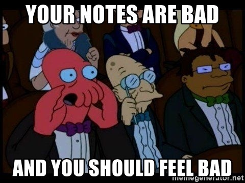 Zoidberg - Your notes are bad and you should feel bad