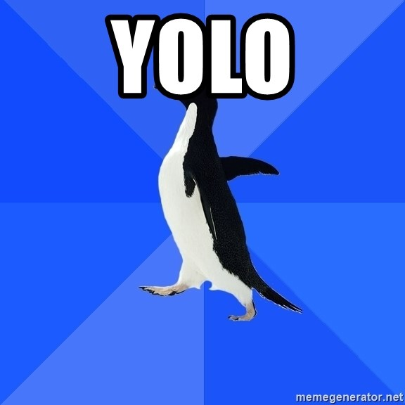 Socially Awkward Penguin - Yolo