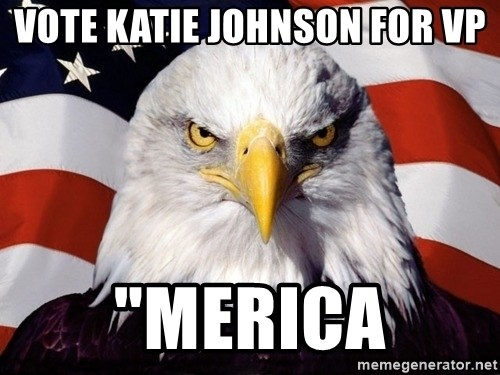 "American Pride Eagle - Vote Katie Johnson for VP ""Merica"