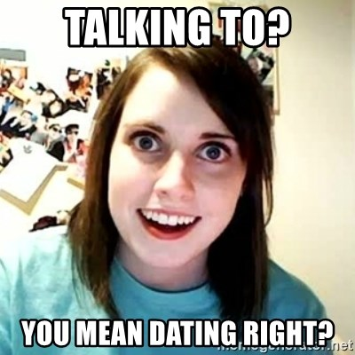 Overly Attached Girlfriend 2 - Talking to? You Mean Dating Right?