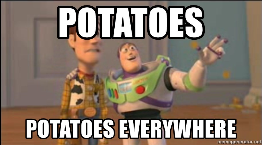X, X Everywhere  - Potatoes Potatoes everywhere