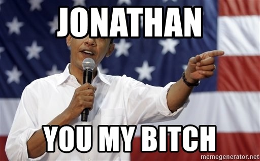 Obama You Mad - Jonathan You my bitch