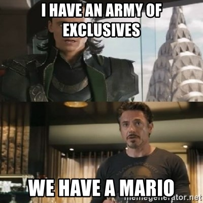 Shermaniator - I have an army of exclusives We have a mario