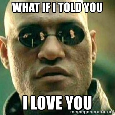 What If I Told You - what if i told you i love you