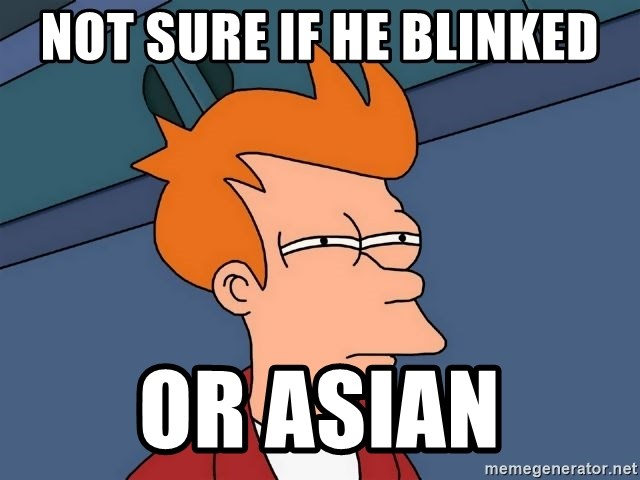 Futurama Fry - Not sure if he blinked or asian