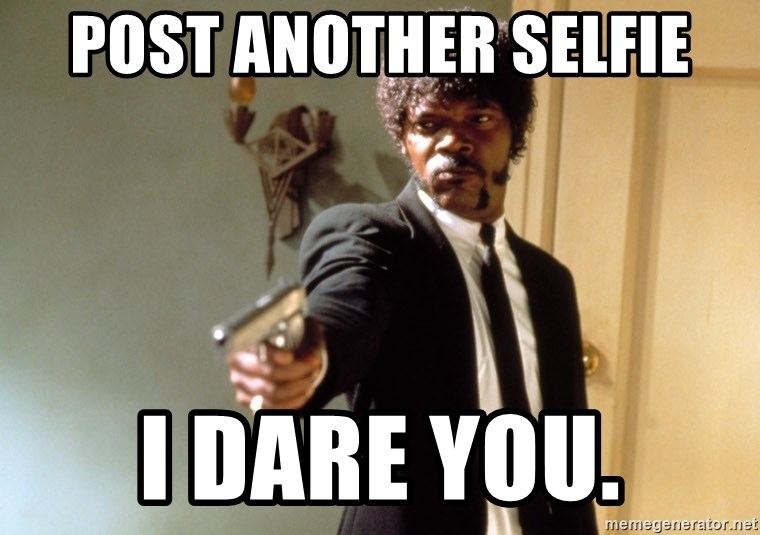 Samuel L Jackson - Post another selfie i dare you.