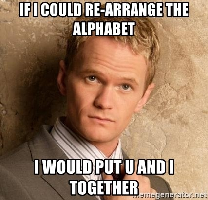 BARNEYxSTINSON - if i could re-arrange the alphabet i would put u and i together