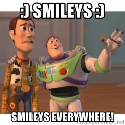 Toy story - :) SMILEYS :) SMILEYS EVERYWHERE!