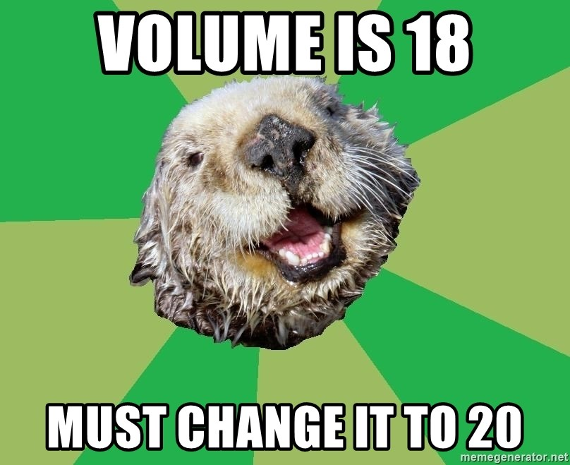 Ocd Otter - volume is 18 must change it to 20