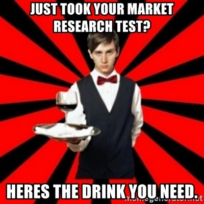 typical_off - just took your market research test? heres the drink you need.
