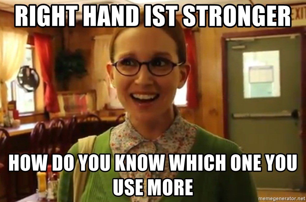 Sexually Oblivious Girl - Right Hand ist strOnger How do You KnOw whIch One you use more