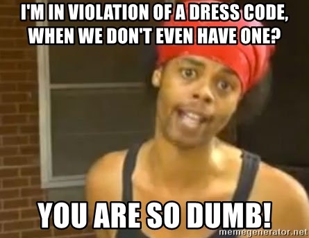 Antoine Dodson - I'M IN VIOLATION OF A DRESS CODE, WHEN WE DON'T EVEN HAVE ONE? YOU ARE SO DUMB!