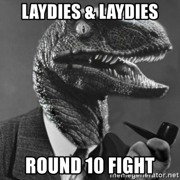 Philosoraptor - laydies & laydies round 10 fight
