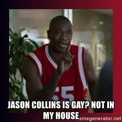 Dikembe Mutombo -  jason Collins is gay? not in my house