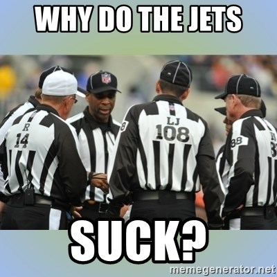 NFL Ref Meeting - why do the jets  SUCK?