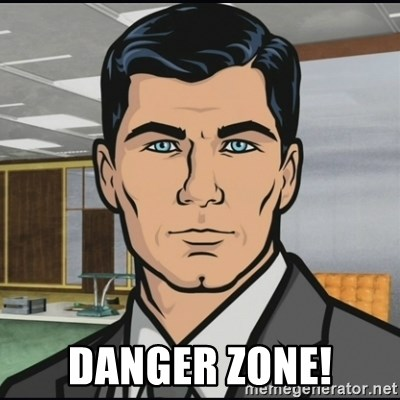 Archer -  Danger zone!