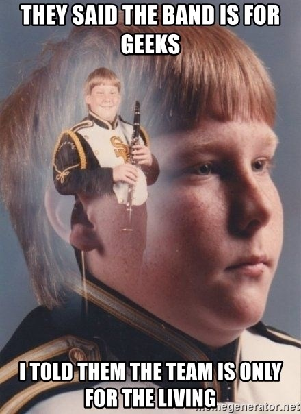 PTSD Clarinet Boy - they said the band is for geeks I told them the team is only for the living