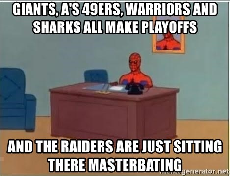 spiderman masterbating - Giants, A's 49ers, Warriors and sharks all make playoffs and the raiders are just sitting there masterbating