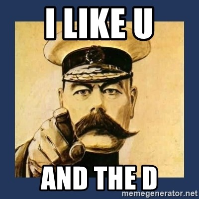 your country needs you - I like u and the d