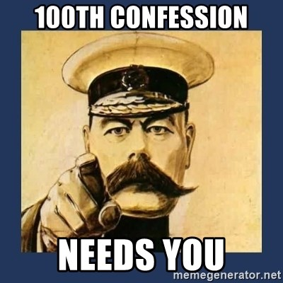 your country needs you - 100th confession needs you