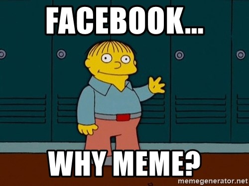 Ralph Wiggum - facebook... Why Meme?