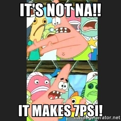 Pushing Patrick - IT'S NOT NA!! IT MAKES 7PSI!