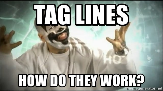 Insane Clown Posse - Tag lines How do they work?