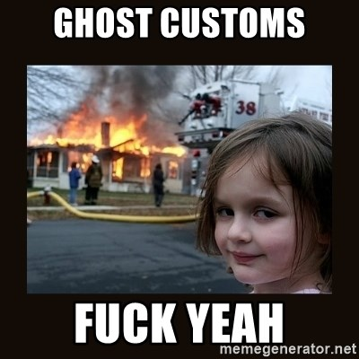 burning house girl - Ghost customs  Fuck yeah