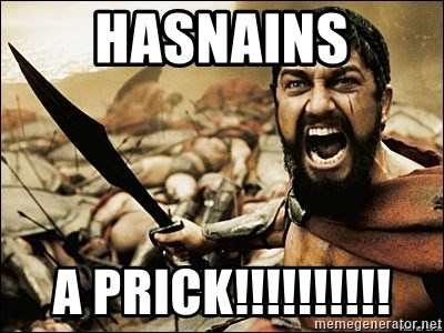 This Is Sparta Meme - HASNAINS A PRICK!!!!!!!!!!