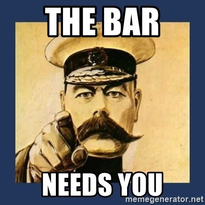 your country needs you - The bar  needs you