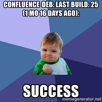 Success Kid - Confluence-deb: last build: 25 (1 mo 16 days ago):  SUCCESS