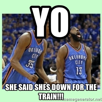 durant harden - yo she said shes down for the train!!!