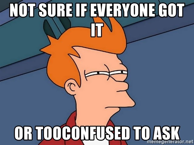 Futurama Fry - Not sure if everyone got it or tooconfused to ask